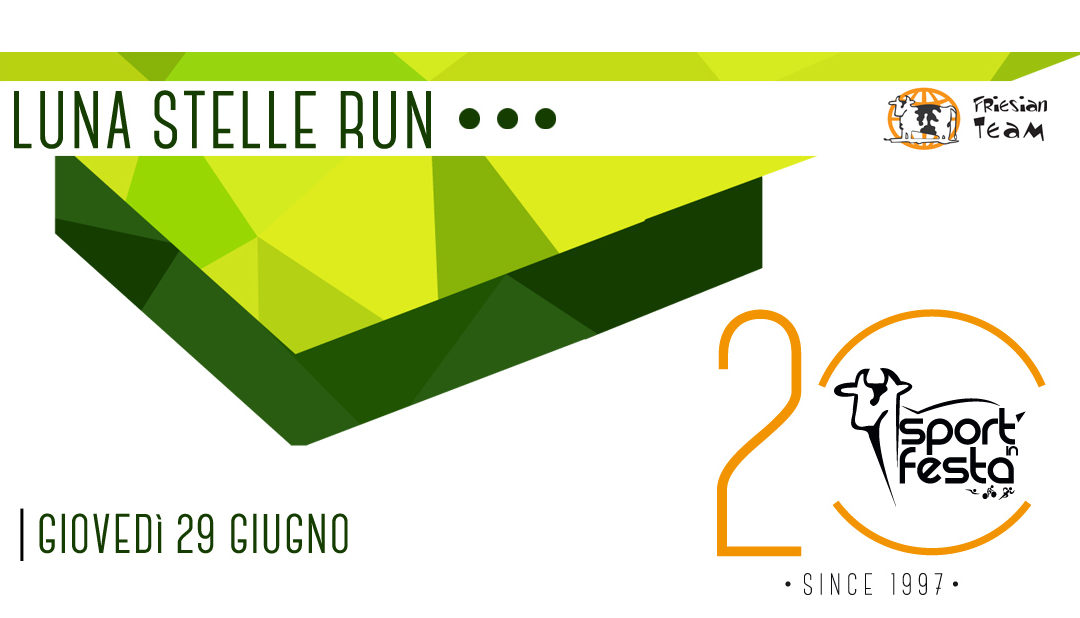 LUNA STELLE RUN – Sport in Festa 2017